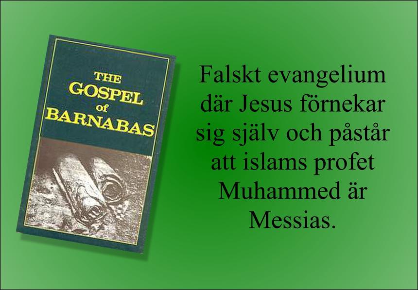 Falskt evangelium där Jesus förnekar sig själv och påstår att islams profet Muhammed är Messias.