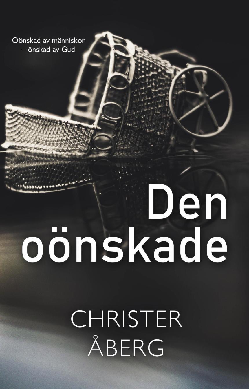 Den oönskade - Ny gripande bok av Christer Åberg.